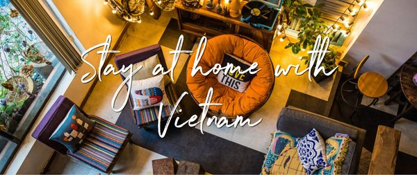 Stay at Home with Vietnam. An interactive kit containing information on where to go and what to do in Vietnam.